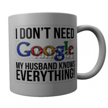 I Don't need Google my Husband ..